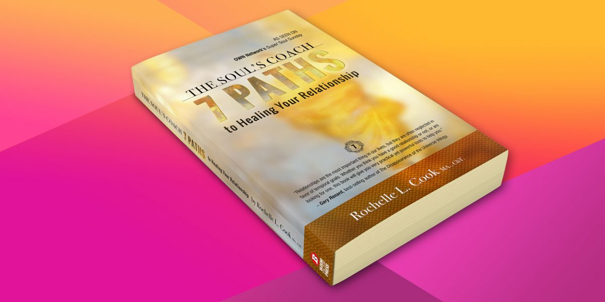 7 Paths to Healing Relationship by Rochelle L. Cook MA., ChT.